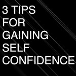 How To Gain Confidence: 3 Ways That Work