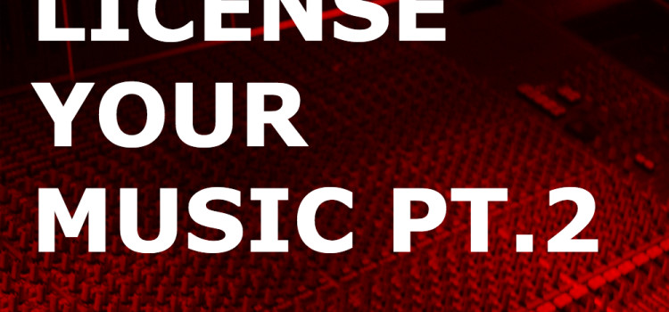 How To License Your Music Case Study Part 2