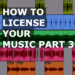 How To License Your Music Case Study Part 3