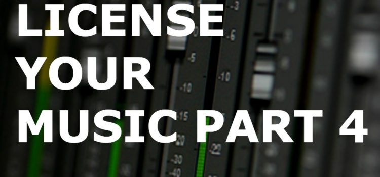 How To License Your Music Case Study Part 4