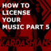 How To License Your Music Case Study Part 5