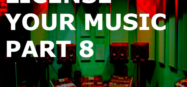 How To License Your Music Case Study Part 8